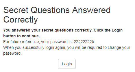 If you correctly answer your secret questions, the system will display your password.